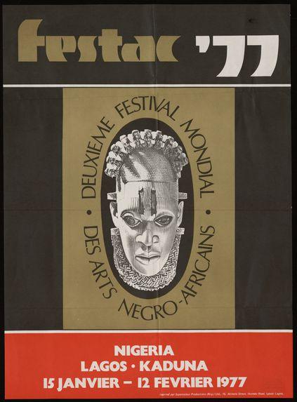 Festac '77. Deuxième festival mondial des arts négro-africains