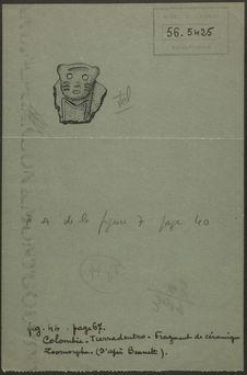 Fig. 44. Colombie, Tierradentro. Fragment de céramique zoomorphe